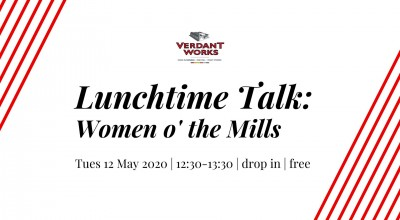 Lunchtime Talk - Women O' the Mills image